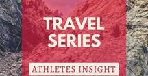 Travel Series | ATHLETES INSIGHT