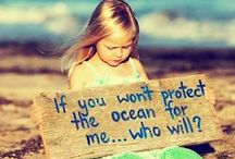 Save Our Oceans / Love Life, Love Nature, Marine Life, and Our Lives. Taking care of the Oceans, benefits all the above. / by Trina Floyd