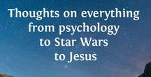 My Blog / Thoughts on everything from psychology to Star Wars to Jesus