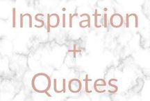 INSPIRATION + QUOTES