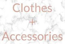 CLOTHES + ACCESSORIES