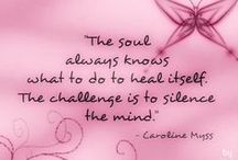 ~Caroline Myss / A great source of self-empowerment material.  www.myownminister.com