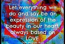 ~Don Miguel Ruiz / Author of The Four Agreements, inspirational and profound wisdom teachings that are used to achieve happiness, peace, and love within one's life by achieving the wisdom to do so.  www.myownminister.com
