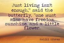~Kahlil Gibran / Artist, poet, and writer. Born in Bsharri, north of Lebanon he immigrated with his family to the United States, where he studied art and began his literary career. He is chiefly known in the English-speaking world for his 1923 book The Prophet, an early example of inspirational fiction including a series of philosophical essays written in poetic English prose. Gibran is the third best-selling poet of all time, behind Shakespeare and Laozi.