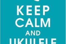 Ukulele / My love for ukuleles