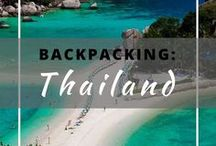 Backpacking: Thailand / Everything you need to know about backpacking in Thailand.