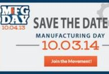 Manufacturing Day / Learn about Events & Tours related to US Manufacturing / by ManufacturingStories