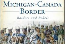 """Patriot War in the West / The Patriot War was a US-Canada border conflict where bands of raiders attacked Canada more than a dozen times in 1838. This board shows pictures from my book """"The Patriot War Along the Michigan-Canada Border."""" Also see Patriot War in the East."""