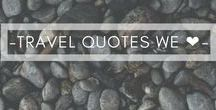 TRAVEL | QUOTES / Our favourite travel quotes to inspire endless wander in you all!   #ichosetowander