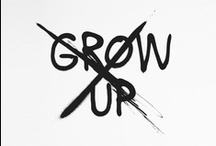 Oh grow up (don't!)