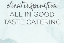 Client Inspiration: All In Good Taste / Inspiration and ideas for a branded style shoot for a catering and event planning client, All in Good Taste. | Branding, Design, Creative Direction, Brand Strategy, Brand Direction