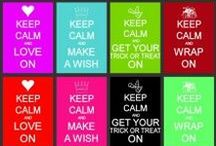 Keep calm and ......