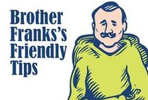 Brother Frank's Friendly Tips