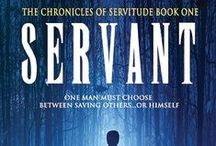 Servant / Servant: Book 1 of the Chronicles of Servitude by J. S. Bailey  www.jsbaileywrites.com