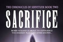 Sacrifice / Sacrifice: The Chronicles of Servitude, Book 2 Coming in 2015