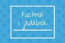KUCHNIA i JADALNIA / Pomysły do kuchni i/lub jadalni - inspiracje.