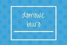 DOMOWE BIURO / Pomysły do domowego biura - inspiracje.