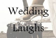 Wedding Laughs... / Crazy things happen at weddings, and while planning weddings. Here are things to make hopefully make you laugh too!