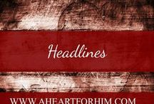 Headlines / Controversial, Political, and Cultural news commentary from a biblical, Christian worldview
