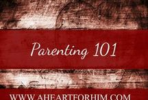 Parenting 101 / Parenting tips, advice, and encouragement