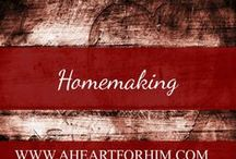 Homemaking / Tips, Strategies and ways to turn your house into a home and create a clean, warm environment for your family