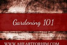 Gardening 101 / Gardening How-To's, Tips, Trips, and Suggestions