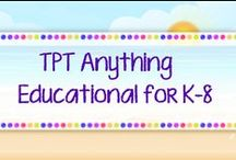 *TPT Anything Educational for K-8 / You may post anything having to do with EDUCATION K-8 including advertisements for your store. Share the board. Invite a teacher friend. NO SPAM.