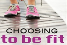 Choosing To Be Fit / Practicing the art of taking small steps to transform our lives -- one day at a time.