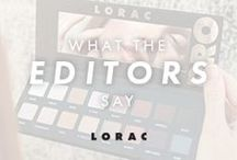 What the Editors Say / See 'What the Editors Say' about your fave LORAC products.