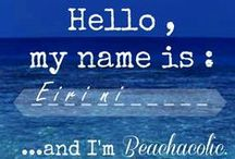 Hello....I' am Beacholic / Beach...Sea...Summer