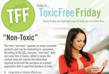ToxicFree® Fridays / by Healthy Home Company
