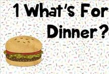 1 What's for dinner? / ideas and recipes