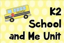k 2 school and me unit / all things school and beginning of the year activities