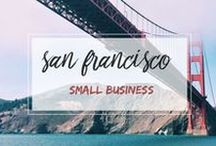 Small Business Cities: San Francisco / News, events, and inspiration for San Francisco Bay Area based small businesses. / by Kabbage