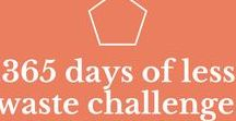 365 Days of Less Waste / Daily tips to reduce waste and live a less waste or zero waste lifestyle. #365daysoflesswaste
