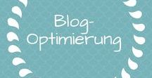 Blog-Optimierung / Alles rund ums Bloggen, Optimierung, Anleitungen, Tipps, SEO, Tools, Tutorials
