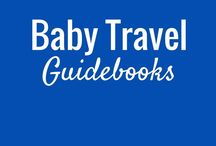 Baby Can Travel - Ebook Guides / Baby Can Travel guides provide essential details about travelling safely and easily with your baby that the other guides leave out. Our guidebooks focus solely on the information you, as a travelling parent, will need on your trip like bringing a stroller, where to breastfeed and what will interest your baby along the way.