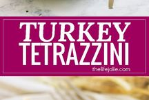 Recipes ~ Turkey Entrées / What to do with turkey leftovers!