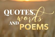 Quotes, Words + Poems