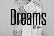 Dreams, big and small!! / Dare to dream!