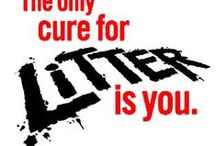 The Only Cure for Littering is You / Litter Messages with an Impact