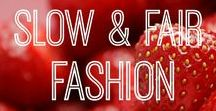 Fair & Slow Fashion / Hintergründe, Marken, Ideen...alles zum Thema nachhaltige /faire Mode