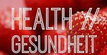 Health // Gesundheit / Tipps, Tricks, Tutorials und Wissenswertes zum Thema Gesundheit