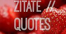 Zitate // Quotes / Lustiges und Nachdenkenswertes Zitate & Sprüche