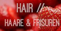 Hair - Haare & Frisuren / DIYs, Frisuren, Pflege, Tipps & Tricks rund um das Thema Haare