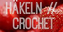 Häkeln / Crochet / Anleitungen, Tipps & Tricks rund um das Thema Häkeln