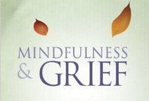 Mindfulness & Grief Book / Mindfulness & Grief is an 8 Week Guide featuring over 35 guided meditation, yoga & journaling exercises for life after loss, plus inspirational stories. Watch videos about Mindfulness & Grief and learn where to purchase the book!