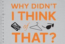 Why didn't I think of THAT  / by Marcy Passarelli