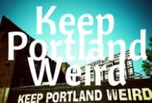 Keep Portland Weird / Portland has its own special culture.  We like to keep it weird.
