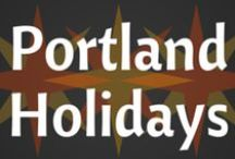 Portland Holidays / Portland for Christmas, Thanskgivkng, New Years, Hanukkah and all your Winter fun.